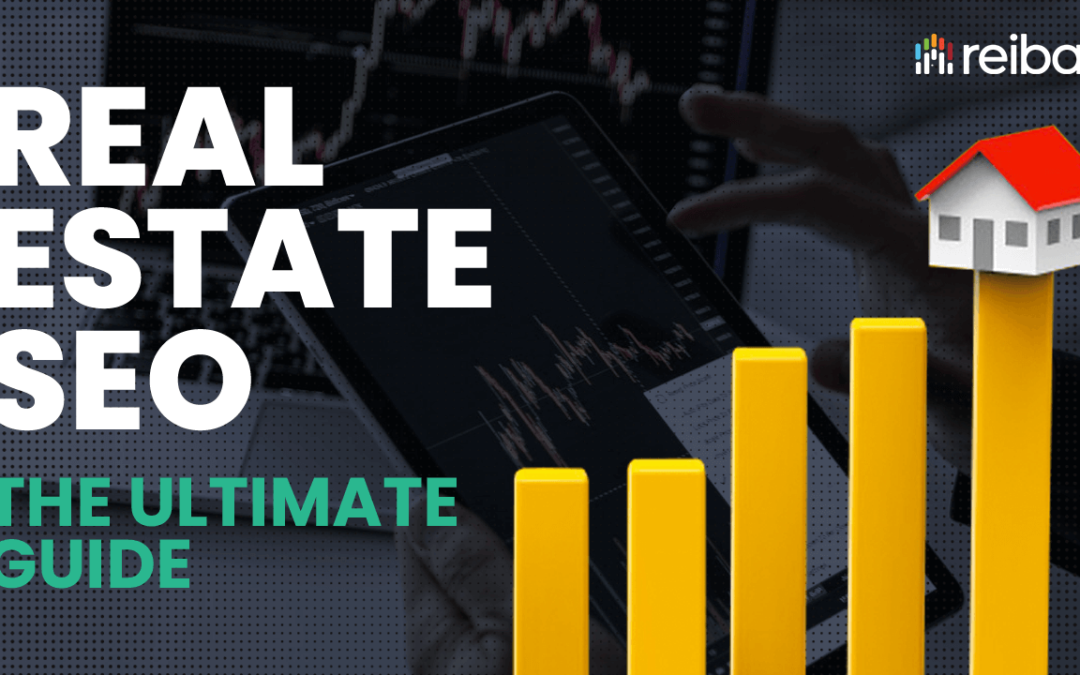 Real Estate SEO: The Ultimate Guide