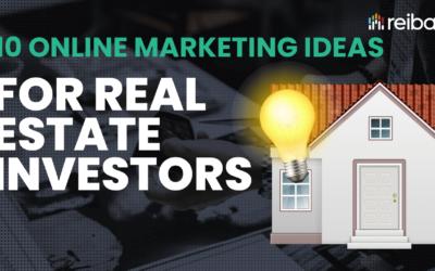 Top 10 Online Marketing Ideas For Real Estate Investors