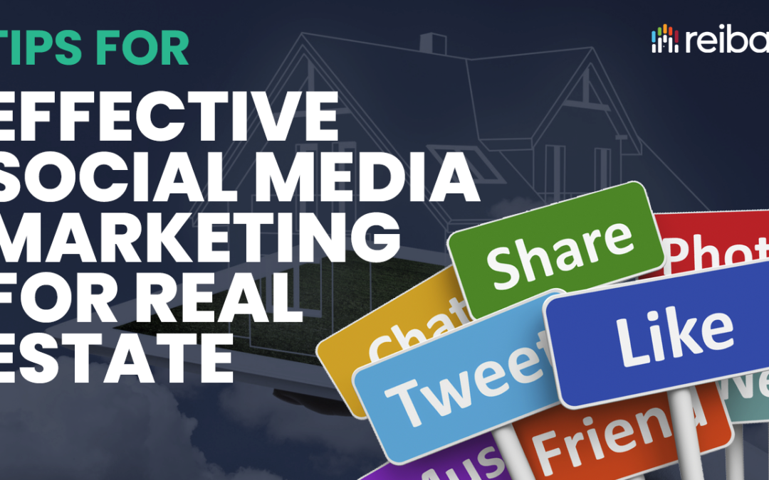 Tips For Effective Social Media Marketing For Real Estate
