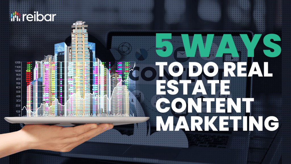 ways to do content marketing for real estate