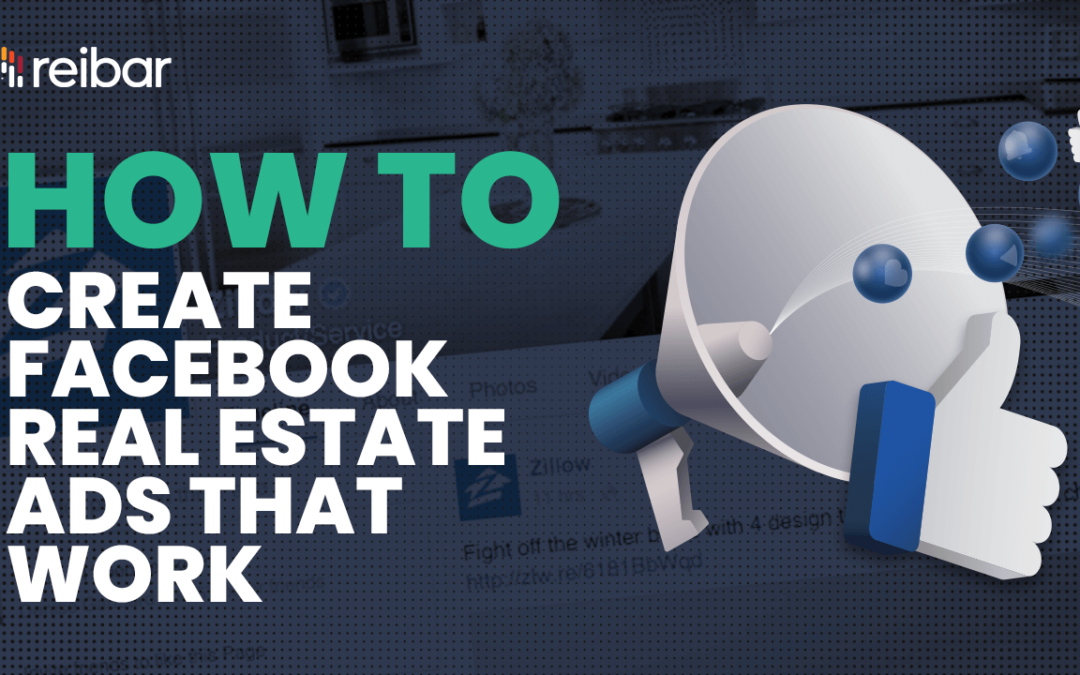 How to Create Facebook Real Estate Ads that Work