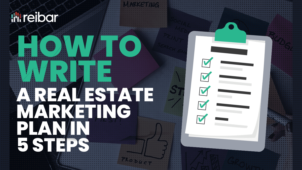 How to Write a Real Estate Marketing Plan in 5 Steps