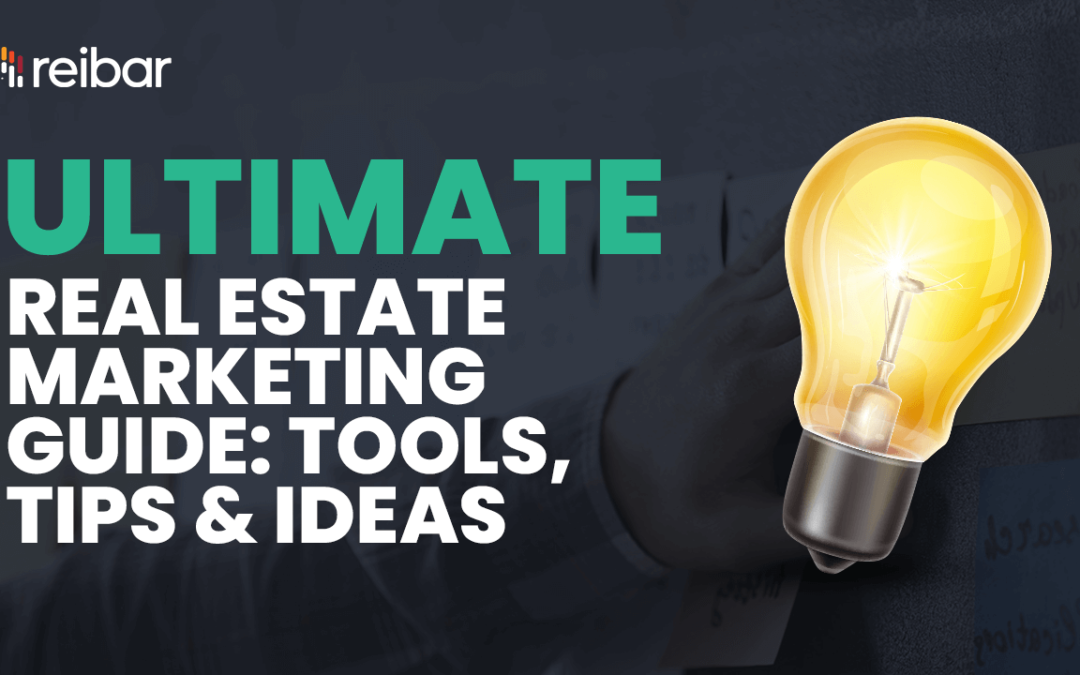 Ultimate Real Estate Marketing Guide: Tools, Tips & Ideas for 2021