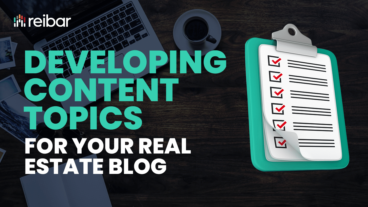 Developing Content Topics For Your Real Estate Blog