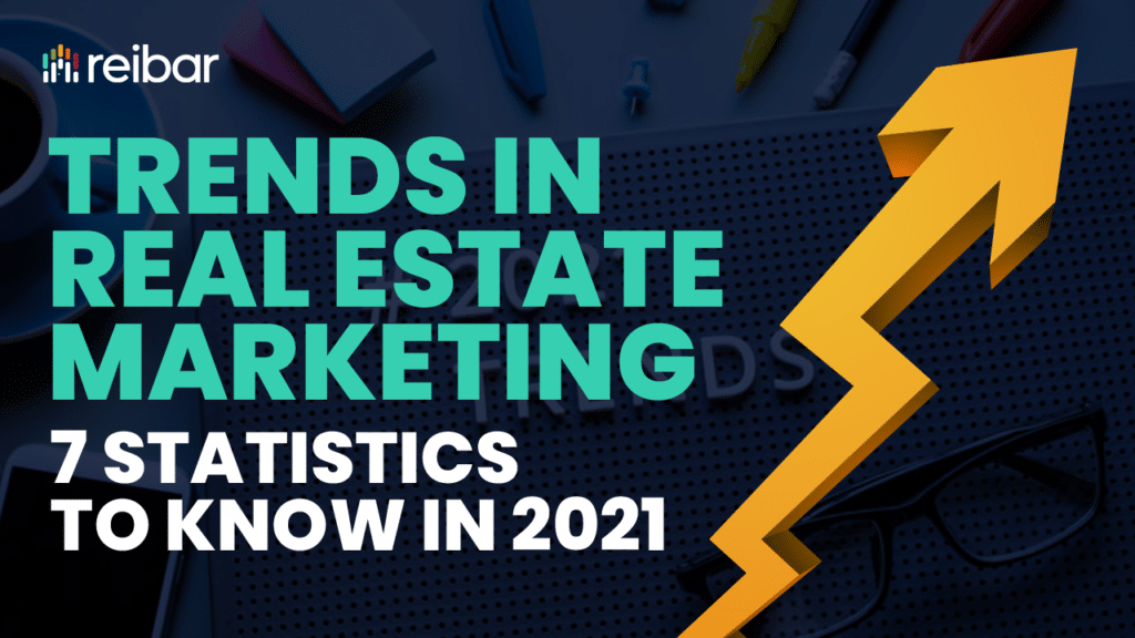 Trends in Real Estate Marketing - 7 Statistics to Know